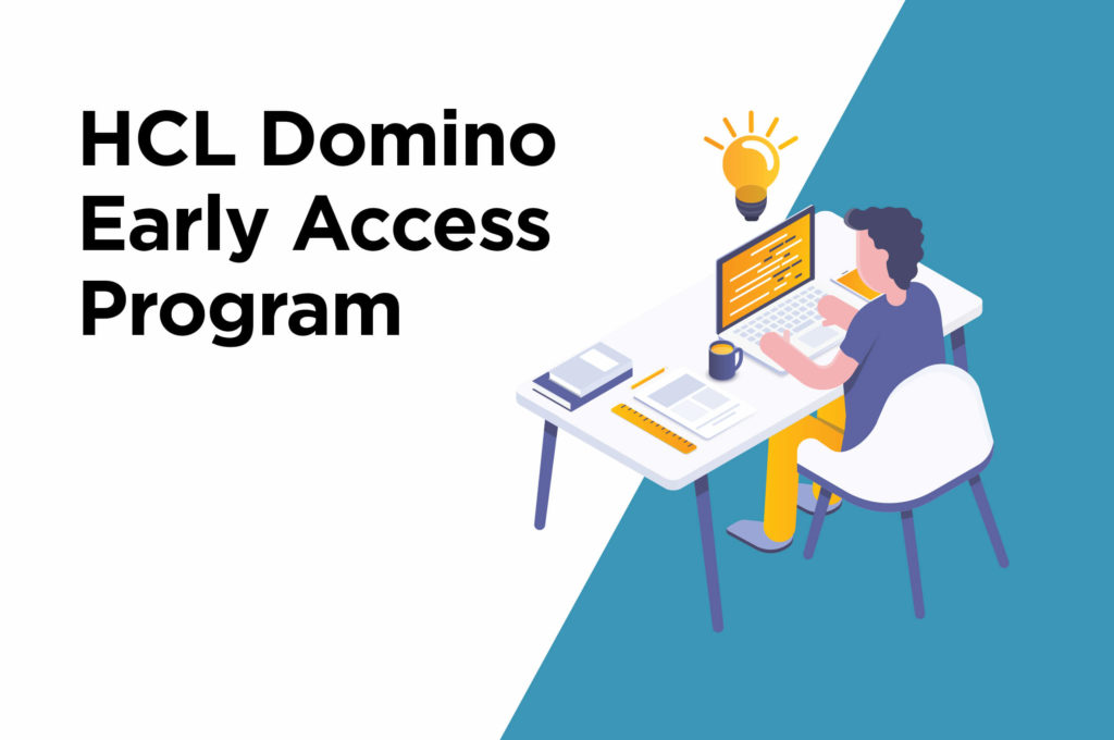 HCL Domino Early Access Program